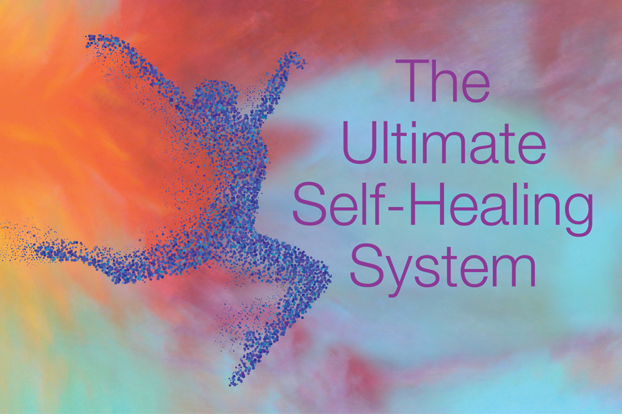 The Ultimate Self Healing System